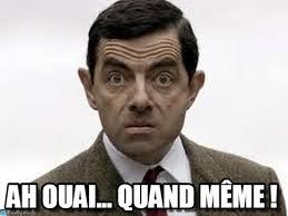 Meme Bean - ah ouai quand même bean meme on memegen