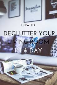 kitchen in a day how to declutter your living room in a day city of creative dreams