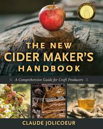 the new cider maker u0027s handbook a comprehensive guide for craft