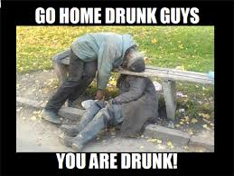 Funny Drunk Memes - funny go home youre drunk meme 8 dump a day