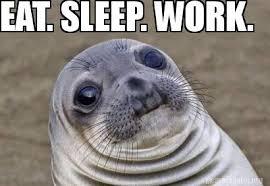 Sleep At Work Meme - meme creator eat sleep work meme generator at memecreator org