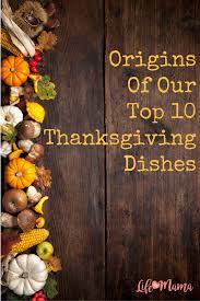 origins of our top 10 thanksgiving dishes bean casserole green