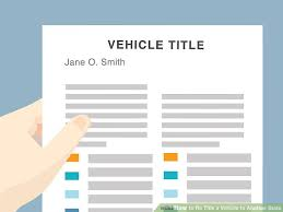 3 ways to re title a vehicle to another state wikihow