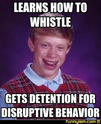 Whistle Meme - learns how to whistle gets detention for disruptive behavior meme