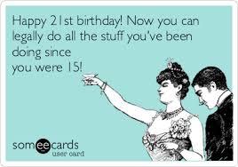 21 Birthday Meme - 21st birthday ecard career catalog