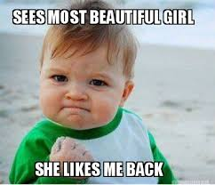 Beautiful Girl Meme - meme maker sees most beautiful girl she likes me back