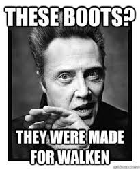 Christopher Walken Memes - haha christopher walken these boots were made for walking