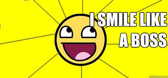 Awesome Face Meme - i smile like a boss af for awesome face quickmeme