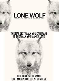 Lone Wolf Meme - the advantages of being a lone wolf in modern day society