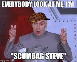 Scumbag Meme Generator - dr evil scumbag steve laser imgflip
