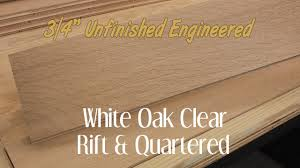 unfinished engineered white oak clear rift quartered hardwood
