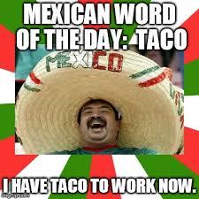 Taco Tuesday Meme - it s taco tuesday on wednesday imgflip