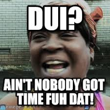 Dui Meme - dui sweet brown meme on memegen