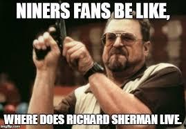 Niners Memes - niners fans be like imgflip