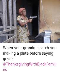 when your catch you a plate before saying grace