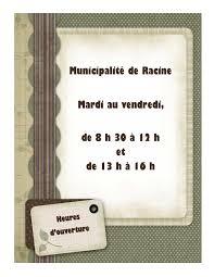 horaire bureau horaire bureau municipal municipalité de racine estrie québec