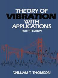 william t thomson auth theory of vibration with applications