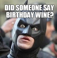 Happy Birthday Batman Meme - 30 happy birthday wine memes wishesgreeting