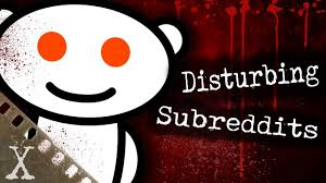 5 most disturbing quarantined subreddits curious countdowns 2
