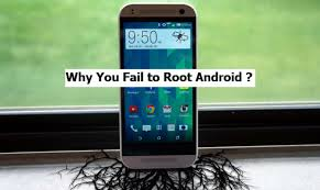 root my android phone reasons why you fail to root an android phone