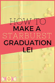 Where To Buy Candy Leis How To Make A Starburst Candy Lei U2014 The Candy Lei