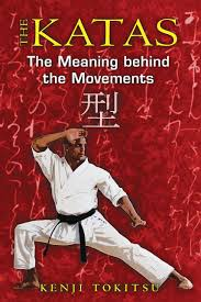 Behind Meaning The Katas The Meaning Behind The Movements Kenji Tokitsu