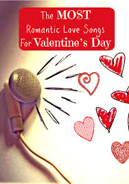 the most romantic love songs for valentine u0027s day