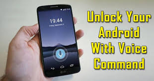 unlock android to unlock your android phone with voice command