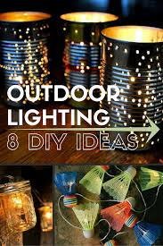 Diy Patio Lighting by 8 New Ideas For Diy Outdoor Lighting Outdoor Lighting Outdoor