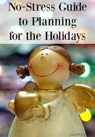 guide to holidays no stress guide to planning for the holidays the stay at home