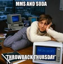 Throwback Thursday Meme - mms and soda throwback thursday sexy bill gates make a meme