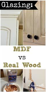 diy kitchen cabinets mdf glazing mdf versus real wood at home with the barkers