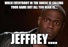Jeffrey Meme - kevin hart the hell viral memes imgflip