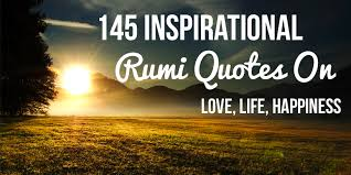 145 inspirational rumi quotes and poems on happiness