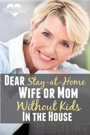 Stay At Home Mom Meme - dear stay at home wife or mom without kids in the house 盞 pint