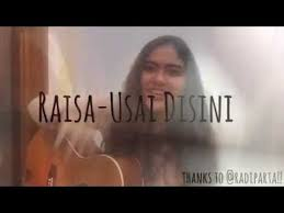 download mp3 usai disini free download raisa usai disini cover