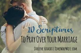 marriage prayers for couples 10 scriptures to pray your marriage time warp