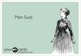 Men Suck Memes - men suck breakup ecard