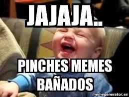 Pinches Memes - meme personalizado jajaja pinches memes ba祓ados 918119