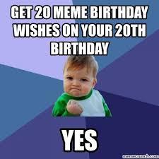 Birthday Wishes Meme - 20 meme birthday wishes on your 20th birthday
