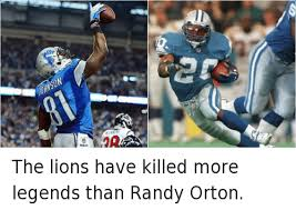 Calvin Johnson Meme - the lions have killed more legends than randy orton barry sanders