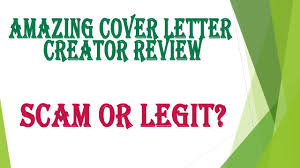 cover letter creator amazing cover letter creator review scam or legit