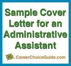 Resume Cover Letter Samples For Administrative Assistant Job by Cover Letter Sample For An Administrative Assistant At Http Www