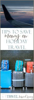 tips for travel savings during the holidays