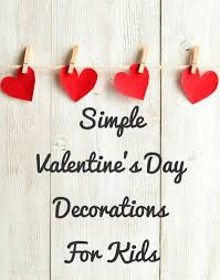 Cool Valentine S Day Decorations by Simple Valentine U0027s Day Decorations For Kids Celeb Baby Laundry