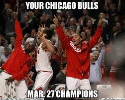 Chicago Bulls Memes - meme of the day chicago bulls are your march 27th chions