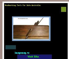 Used Woodworking Tools Sale In South Africa by Woodworking Tools For Sale Australia 192048 The Best Image