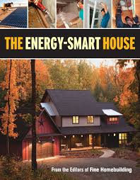 Fine Homebuilding Houses by The Energy Smart House Editors Of Fine Homebuilding