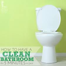 Vinegar Bathroom Cleaner How To Keep Your Bathroom Clean In 5 Minutes A Day