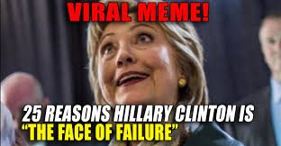 Failure Meme - viral meme 25 reasons hillary clinton is the face of failure
